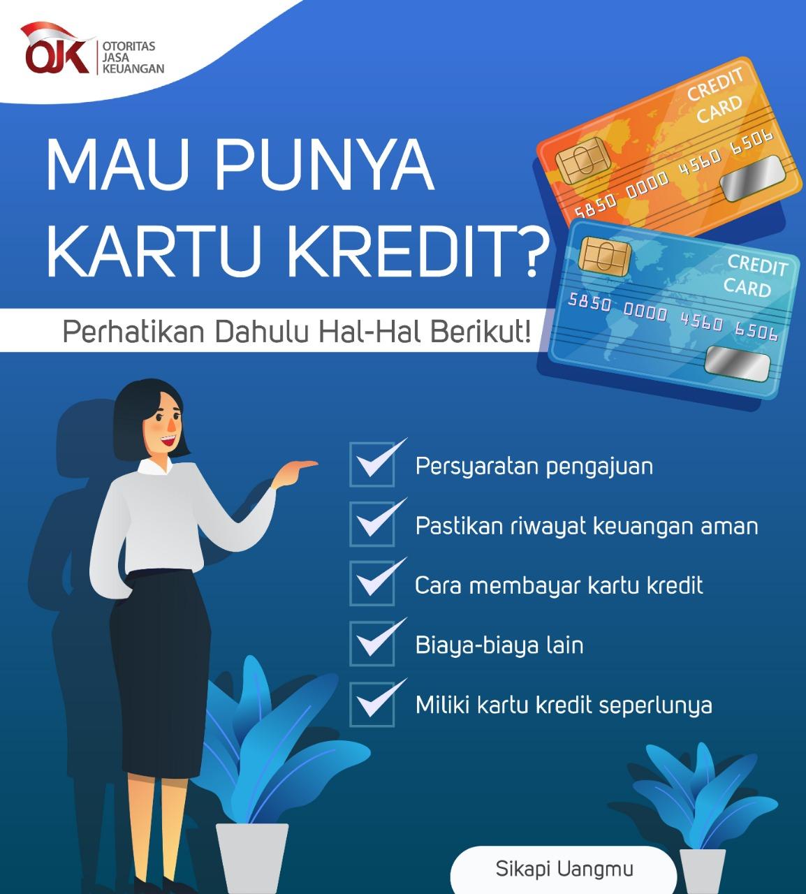 Mau Punya Kartu Kredit Perhatikan Dulu Hal Hal Berikut Sikapi